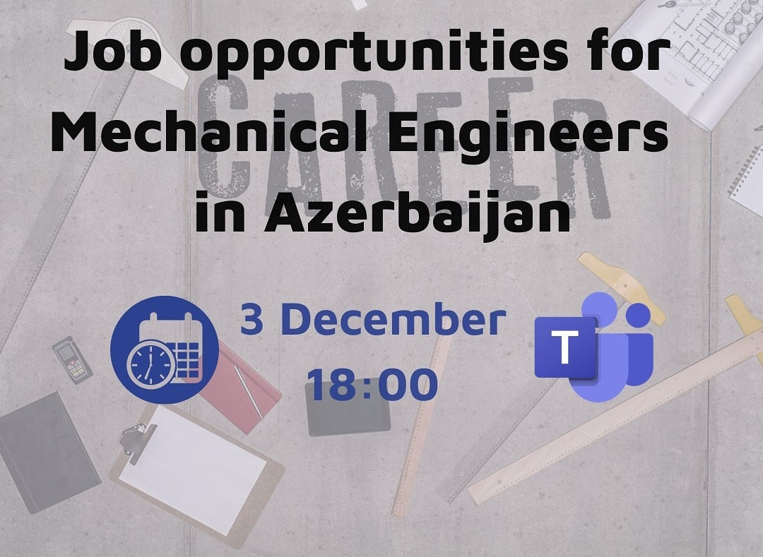"""A Seminar on """"Job opportunities for Mechanical Engineers in Azerbaijan"""" will be held"""