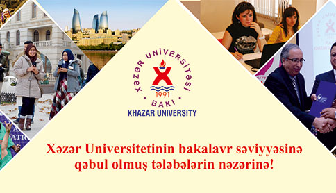To the Attention of Undergraduate Students Admitted toKhazar University!